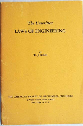 The Unwritten Laws of Engineering: King, W. J.