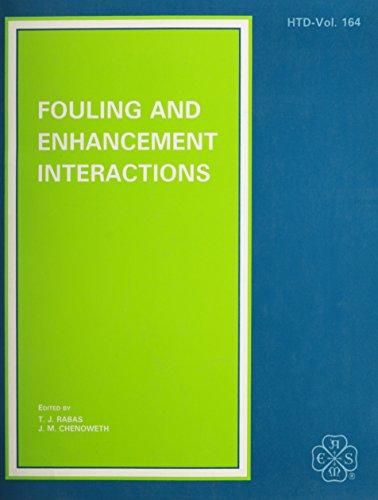 9780791807330: Fouling and Enhancement Interactions: Presented at the 28th National Heat Transfer Conference, Minneapolis, Minnesota, July 28-31, 1991 (Proceedings of the Asme Heat Transfer Division)