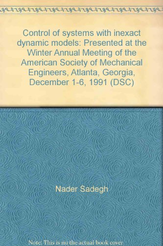 Control of Systems with Inexact Dynamic Models: Presented at the Winter Annual Meeting of the ...