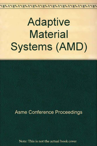 Adaptive Material Systems (AMD): Asme Conference Proceedings