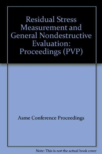 Residual Stress Measurement and General Nondestructive Evaluation (Paperback): Asme Conference ...