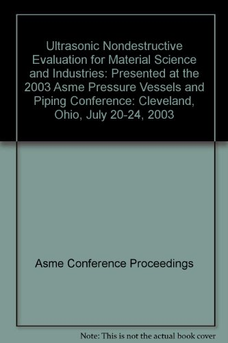 Ultrasonic Nondestructive Evaluation for Material Science and Industries: Presented at the 2003 ...