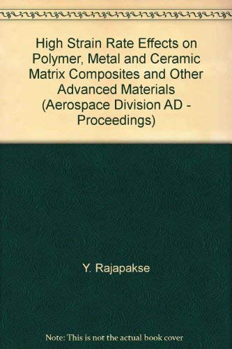 9780791817261: High Strain Rate Effects on Polymer, Metal and Ceramic Matrix Composites and Other Advanced Materials (Aerospace Division AD - Proceedings)