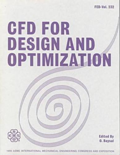 9780791817438: CFD for Design and Optimization 1995: International Mechanical Engineering Congress and Exposition, San Francisco, California, November 12-17, 1995 (FED)