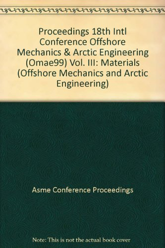 9780791819821: Proceedings 18th Intl Conference Offshore Mechanics & Arctic Engineering (OMAE99)