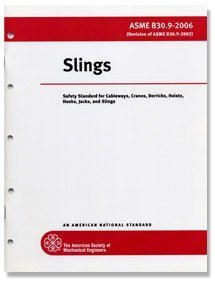Slings: Safety Standard for Cableways, Cranes, Derricks,: The American Society