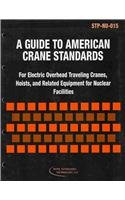 9780791831410: A Guide to American Crane Standards: For Electric Overhead Traveling Cranes, Hoists, and Related Equipment for Nuclear Facilities