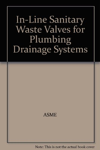 9780791831786: In-Line Sanitary Waste Valves for Plumbing Drainage Systems