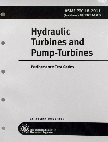 9780791833490: Hydraulic Turbines and Pump-Turbines: ASME PTC 18-2011: Performance Test Codes