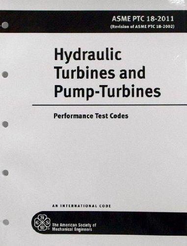 9780791833490: Hydraulic Turbines and Pump-Turbines: ASME PTC 18-2011: Performance Test Codes