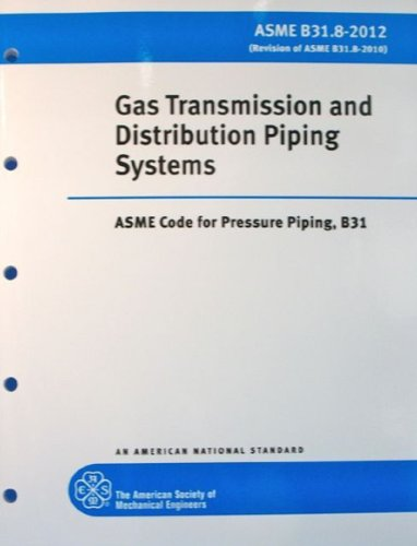 Gas Transmission and Distribution Piping System B31.8: ASME