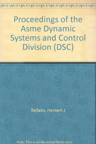 Proceedings of the Asme Dynamic Systems and Control Division (Paperback): Herbert J Bellairs, Asme ...