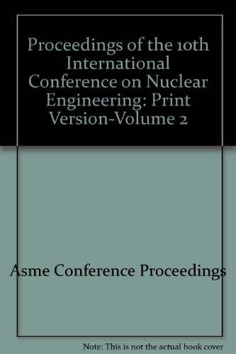 Proceedings of the 10th International Conference on Nuclear Engineering: Print Version-Volume 2 (...