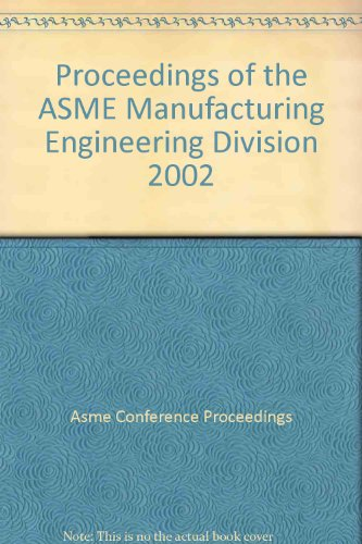 Proceeding of the ASME Manufacturing Engineering Division (I00605) (Paperback): Asme Conference ...