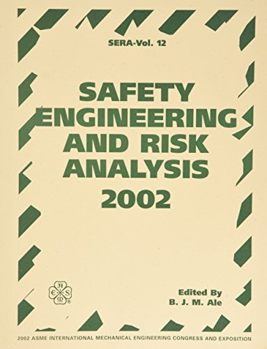 SAFETY ENGINEERING AND RISK ANALYSIS (I00611): Asme Conference Proceedings