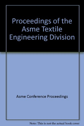 Proceedings of the Asme Textile Engineering Division: Asme Conference Proceedings