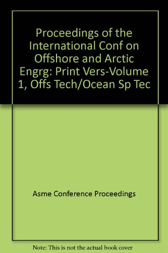OMAE 2003: Proceedings of the 22nd International Conference on Offshore Mechanics and Arctic ...