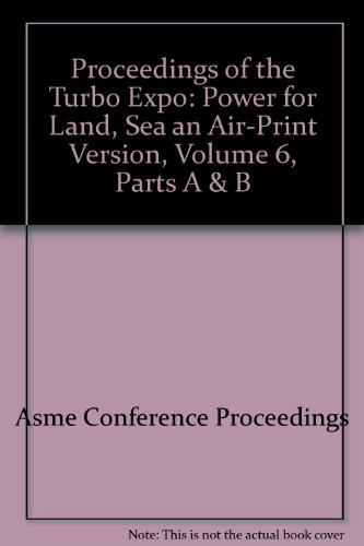 Proceedings of the Turbo Expo: Asme Conference Proceedings