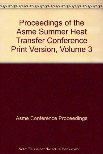9780791836958: Proceedings of the Asme Summer Heat Transfer Conference Print Version, Volume 3