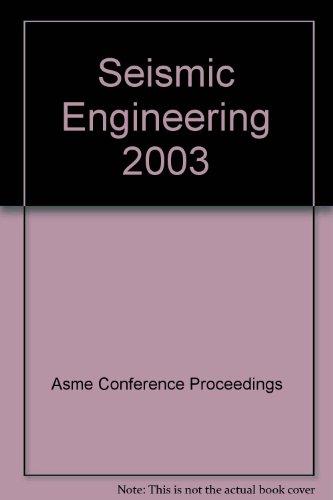Seismic Engineering 2003 (Paperback): Asme Conference Proceedings