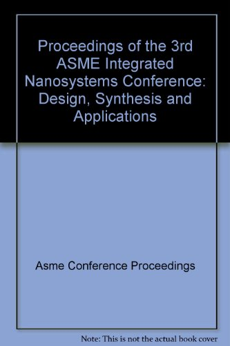 Proceedings of the 3rd ASME Integrated Nanosystems Conference: Design, Synthesis and Applications (...
