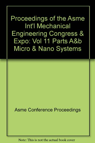 Micro and Nano Systems: Presented at 2007: Asme Conference Proceedings