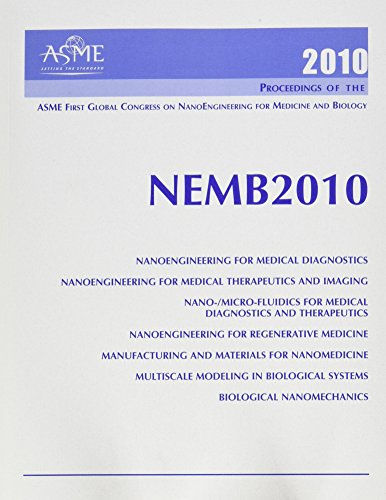 Proceedings of the ASME First Global Congress on NanoEngineering for Medicine and Biology: ...