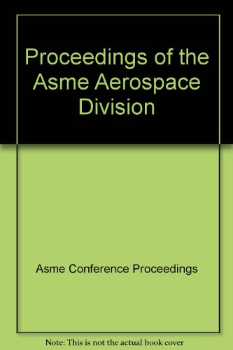 9780791847008: PROCEEDINGS OF THE ASME AEROSPACE DIVISION (H01285)