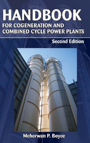 Handbook for Cogeneration and Combined Cycle Power Plants: Meherwan P. Boyce