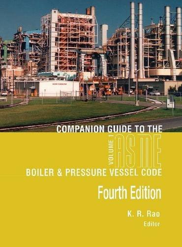 Companion Guide to the Asme Boiler Pressure Vessel and Piping Codes: Volume 1 (Hardback)