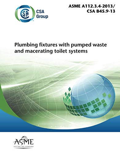 9780791869178: ASME A112.3.4-2013/CSA B45.9-13 - Macerating Toilet Systems and Related Components