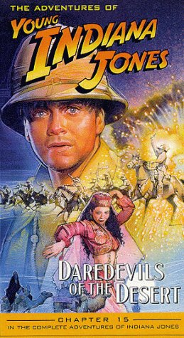 9780792158318: Adventures of Young Indiana Jones, Chapter 15 - Daredevils of the Desert [VHS]