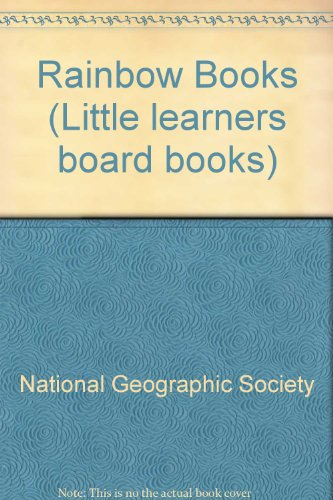 Rainbow Books-6 Vol. Boxed Set (Little learners board books): National Geographic Society