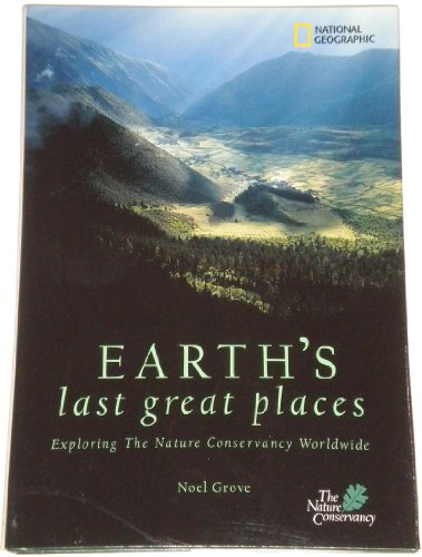 9780792225744: Earth's Last Great Places: Exploring the Nature Conservancy Worldwide