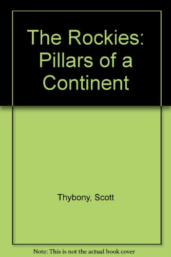 9780792229704: The Rockies: Pillars of a Continent