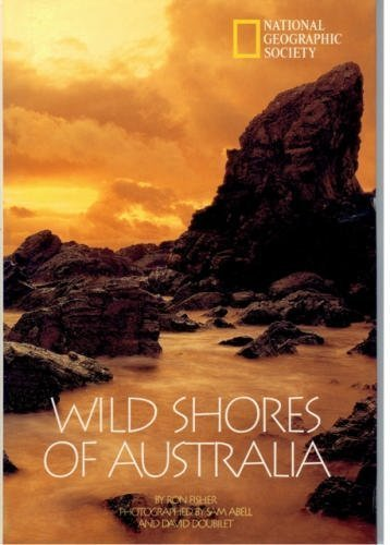 Wild Shores of Australia (0792229762) by Ronald M. Fisher; Sam Abell; David Doubilet