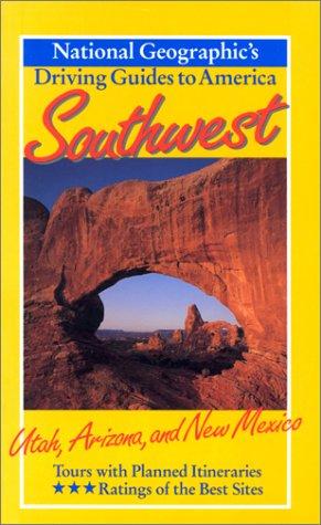 Southwest : Utah, Arizona, and New Mexico