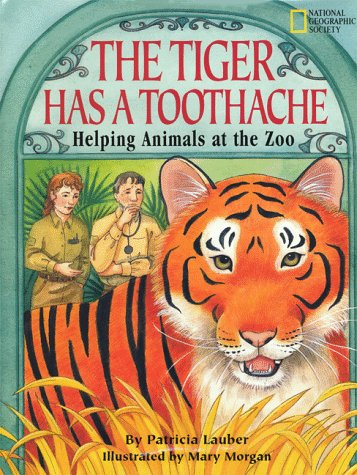 9780792234418: The Tiger Has a Toothache: Helping Animals at the Zoo