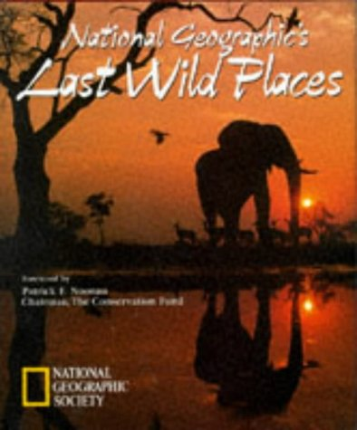 9780792235002: National Geographic's Last Wild Places