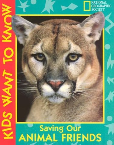 9780792236023: Kids Want To Know: Saving Our Animal Friends