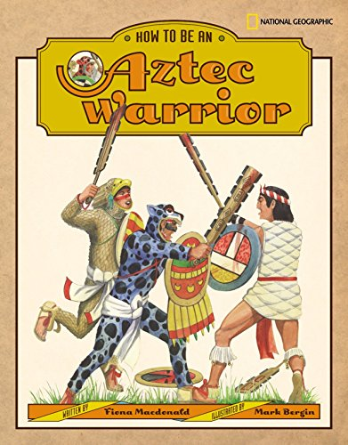 How to Be an Aztec Warrior: Fiona MacDonald