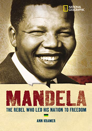 9780792236580: World History Biographies: Mandela: The Rebel Who Led His Nation To Freedom (National Geographic World History Biographies)