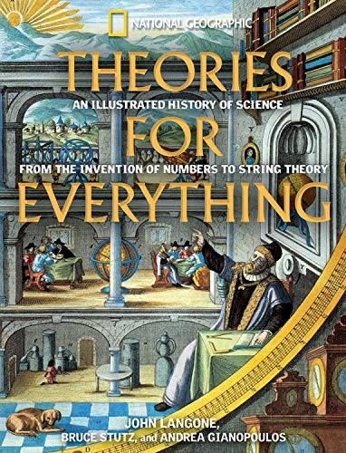 Theories for Everything: an Illustrated History of: Langone, John; Gianopoulos,