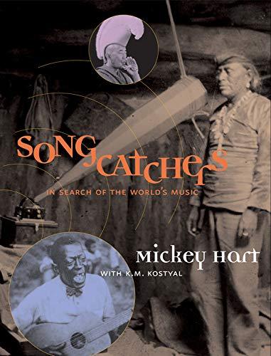Songcatchers: In Search of the World's Music: Hart, Mickey;Kostyal, K. M.;Lytton, Lisa