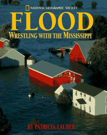 9780792241416: Flood: Wrestling With The Mississippi