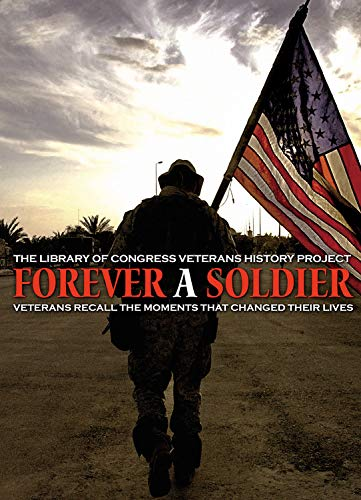 Forever a Soldier: Veterans Recall the Moments That Changed Their Lives: Wiener, Thomas