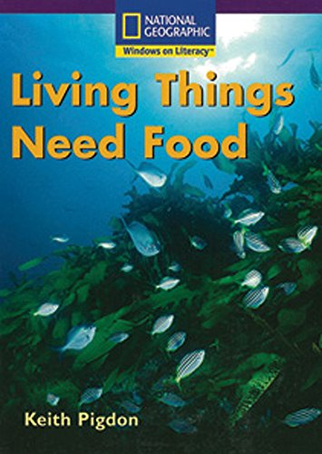 9780792243120: Windows on Literacy Early (Science: Life Science): Living Things Need Food (Rise and Shine)