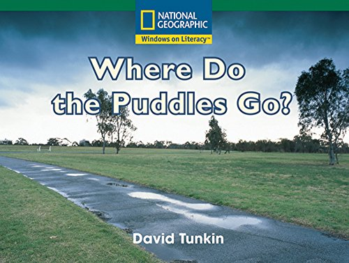 Windows on Literacy Fluent (Science: Earth/Space): Where Do the Puddles Go?: National ...