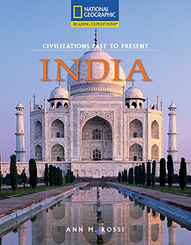 Reading Expeditions (Social Studies: Civilizations Past to Present): India: National Geographic ...