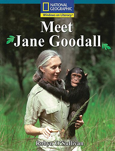 Windows on Literacy Fluent Plus (Science: Science Inquiry): Meet Jane Goodall (Nonfiction Reading ...